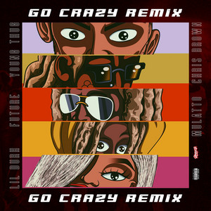 Go Crazy (Remix) (feat. Young Thug, Future, Lil Durk & Latto)
