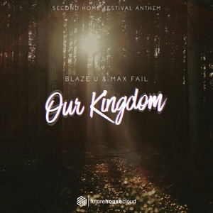 Our Kingdom (Second Home Festival 2018 Anthem)