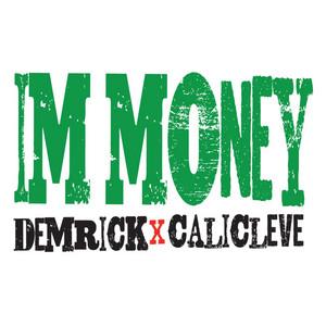 I'm Money (feat. Cali Cleve)