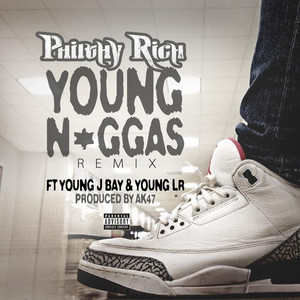 Young N*ggas (feat. J Bay & Young LR) (Remix)