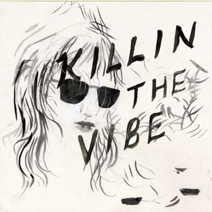 Killin' the Vibe