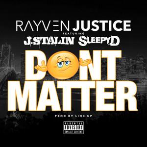 Don't Matter (feat. J. Stalin & Sleepy D)
