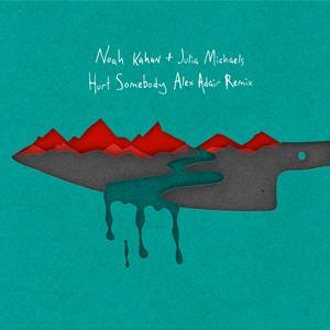 Hurt Somebody (With Julia Michaels) [Alex Adair Remix]