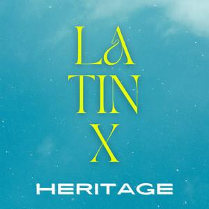 Latinx Heritage