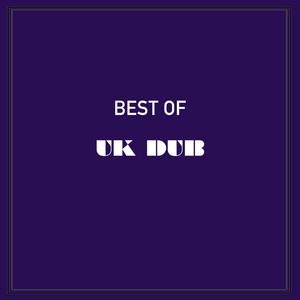 Best of UK Dub