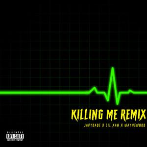 Killing Me (Xanarchy Remix)