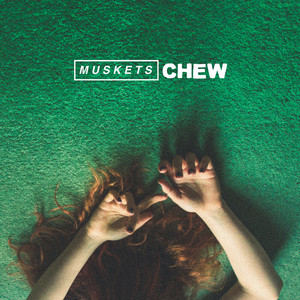 Chew - Muskets