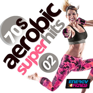 70's Aerobics Super Hits 02 (15 Tracks Non-Stop Mixed Compilation for Fitness & Workout) album