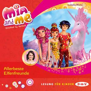 Mia and Me, Teil 19: Allerbeste Elfenfreunde (Lesung mit Musik) Audiobook