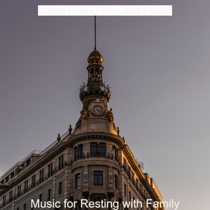 Music for Resting with Family by Classy Bossa Piano Jazz Playlist