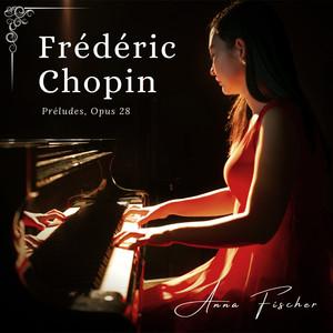 Frédéric Chopin: Préludes, Opus 28