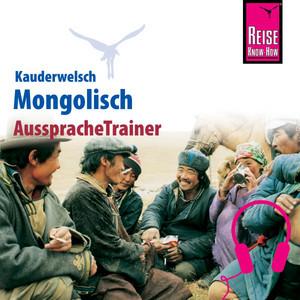 Reise Know-How Kauderwelsch AusspracheTrainer Mongolisch