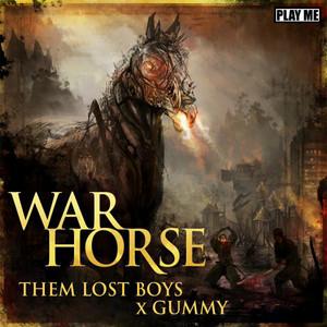 War Horse - Original Mix by Gummy, Them Lost Boys