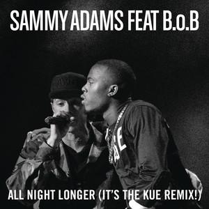 All Night Longer (feat. B.o.B) [It's The Kue Remix! Radio]