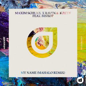 My Name (feat. BISHØP) [Mahalo Remix]