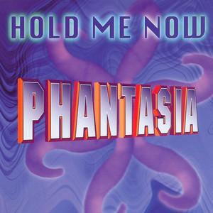 Hold Me Now (Radio Version) by Phantasia