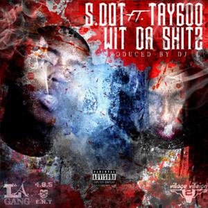 Wit da Shitz (feat. Tay600)