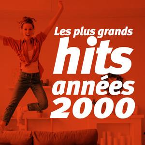 Les Plus Grands Hits Années 2000