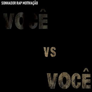 Você Vs Você by Sonhador Rap Motivação, JAX MAROMBA, maromba style