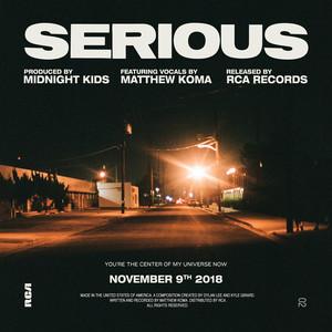 Serious (with Matthew Koma)