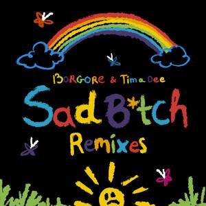 Sad B*tch (Remixes)