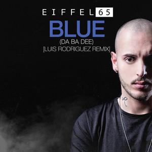 Blue (Da Ba Dee) - Luis Rodriguez Remix cover art