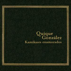 Kamikazes Enamorados - Quique González