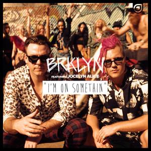 I'm on Somethin (Remixes)