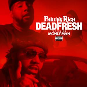 Dead Fresh (feat. Money Man)