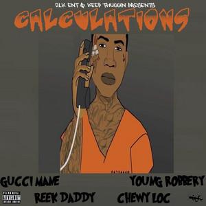Calculations (feat. Reek Daddy & Chewy Loc)