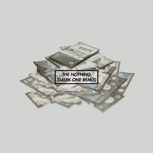 The Nothing (Dalek One Remix)