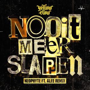Nooit meer slapen - Neophyte ft. Alee Remix