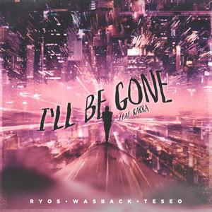 I'll Be Gone