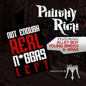 Not Enough Real N*ggas Left (feat. Alley Boy, Young Breed & 4rax)