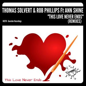 This Love Never Ends - Mauro Mozart Remix by Thomas Solvert, Rob Phillips, Ann Shine, Mauro Mozart