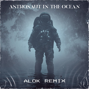 Astronaut In The Ocean - Alok Remix cover art