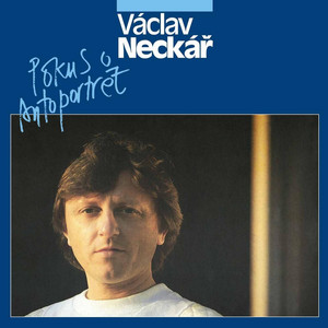 Václav Neckář - Pokus O Autoportrét