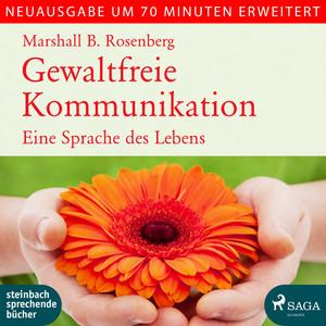 Gewaltfreie Kommunikation (Eine Sprache des Lebens) Audiobook