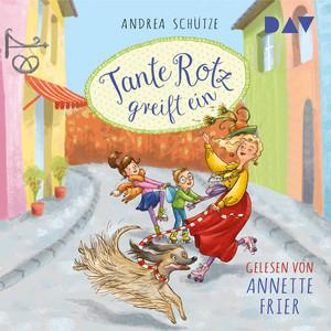Tante Rotz greift ein (Gekürzt) Audiobook