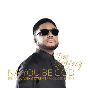 Na You Be God (Remix) [feat. Ibk & Xtreme]