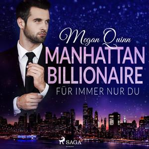 Manhattan Billionaire - Für immer nur du Audiobook