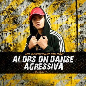 Alors on danse Agressiva (feat. DJ Igoti & Mc Menor Do Alvorada) (Remix)
