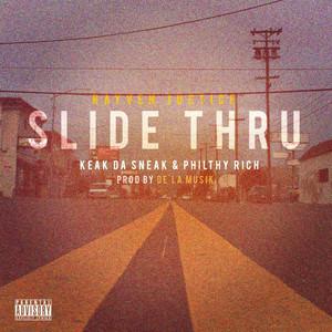 Slide Thru (feat. Philthy Rich & Keak da Sneak)