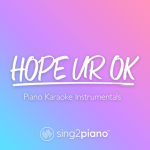 hope ur ok (Originally Performed by Olivia Rodrigo) - Piano Karaoke Version by Sing2Piano