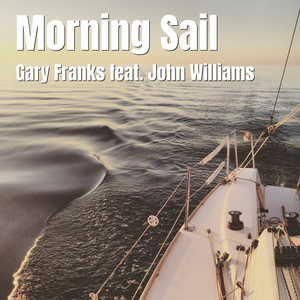 Morning Sail by Gary Franks, John Williams