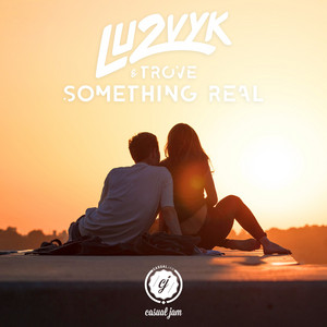 Something Real (feat. Trove)