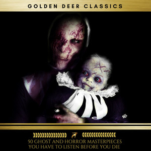 Chapter 1 - 50 Ghost and Horror Masterpieces You Have to Listen Before You Die, Vol. 1 (Golden Deer Classics) cover art