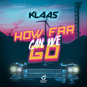 How Far Can We Go by Klaas