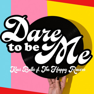 Dare to Be Me