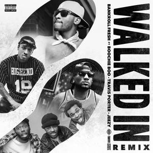 Walked In (Remix) [feat. Boochie Boo, Travis Porter & Jeezy]